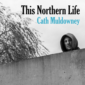 This Northern Life - Cath Muldowney